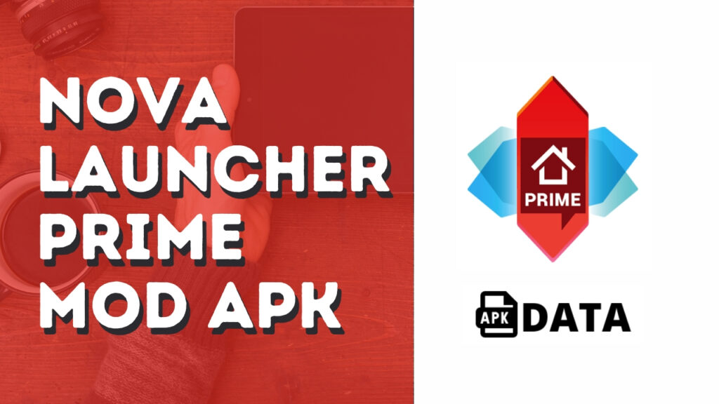 Nova Launcher Prime Mod Apk